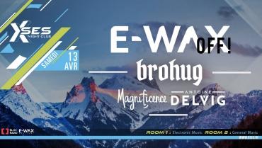 E-WAX Off | Brohug, Magnificence, Antoine Delvig